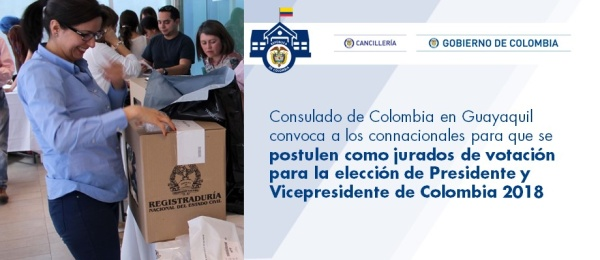 El Consulado de Colombia en Guayaquil convoca a los connacionales para que se postulen como jurados de votación para la elección de Presidente y Vicepresidente de Colombia 2018
