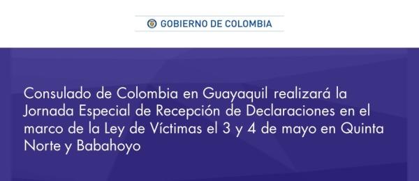 Consulado de Colombia en Guayaquil realizará la Jornada Especial de Recepción de Declaraciones en el marco de la Ley de Víctimas el 3 y 4 de mayo en Quinta Norte y Babahoyo