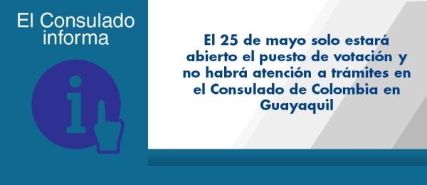 El 25 de mayo solo estará abierto el puesto de votación y no habrá atención a trámites en el Consulado de Colombia