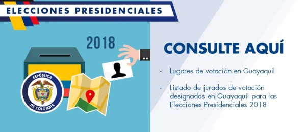 Consulado de Colombia en Guayaquil publica los puestos de votación y la designación de jurados para la elección de Presidente y Vicepresidente 2018