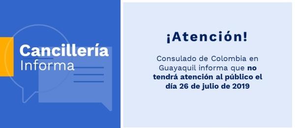 Consulado de Colombia en Guayaquil informa que no tendrá atención al público el día 26 de julio de 2019